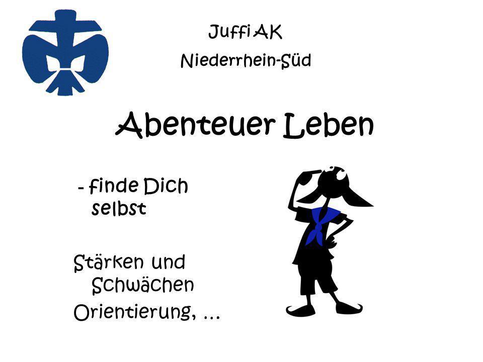 Abenteuer Leben - finde Dich selbst Stärken und Schwächen Orientierung, … Juffi AK Niederrhein-Süd