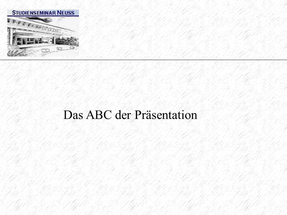 Die gelungene Präsentation hängt ab vom Inhalt (Inhaltsaspekt) und von der Art und Weise der Darbietung (Selbstdarstellungsaspekt) Das ABC der Präsentation Wilhelm Busch: Und sagt es klar und angenehm, was erstens, zweitens und drittens käm.