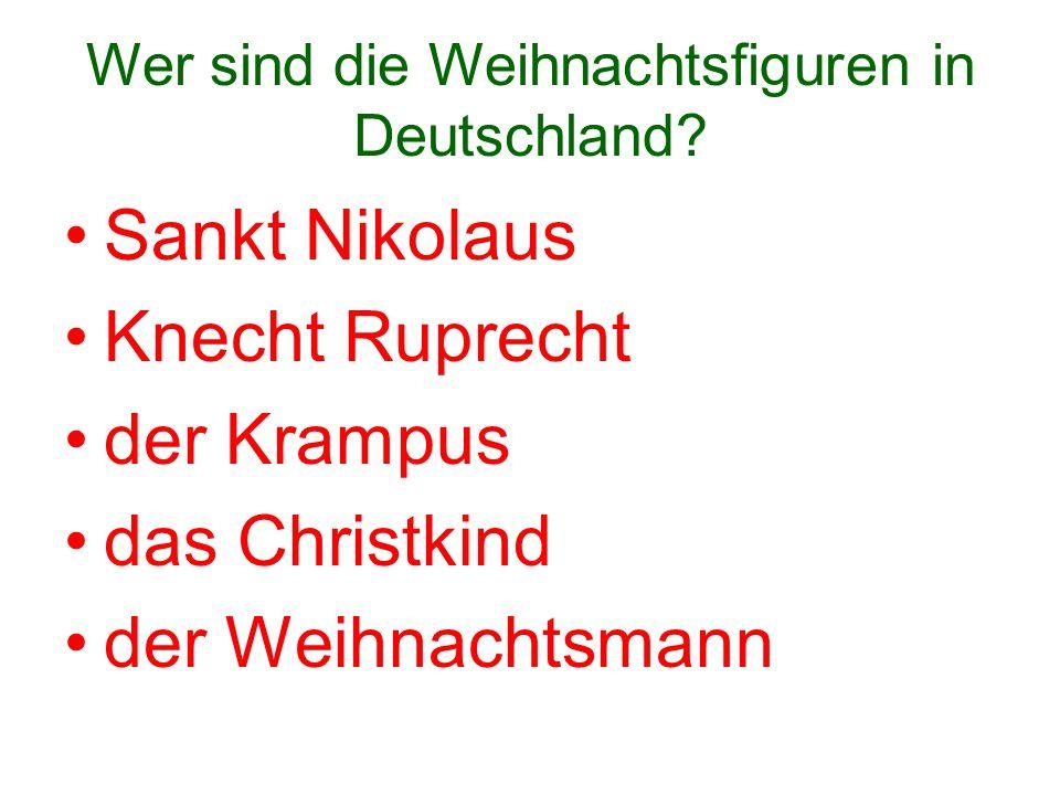 Wer sind die Weihnachtsfiguren in Deutschland? Sankt Nikolaus Knecht Ruprecht der Krampus das Christkind der Weihnachtsmann