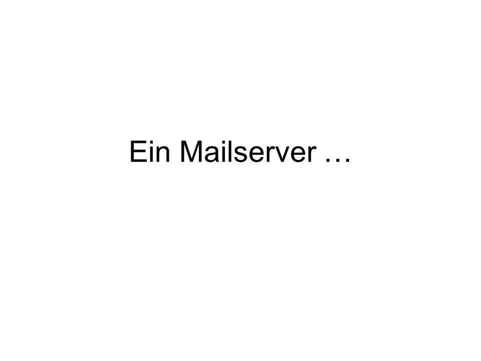 Ein Mailserver …