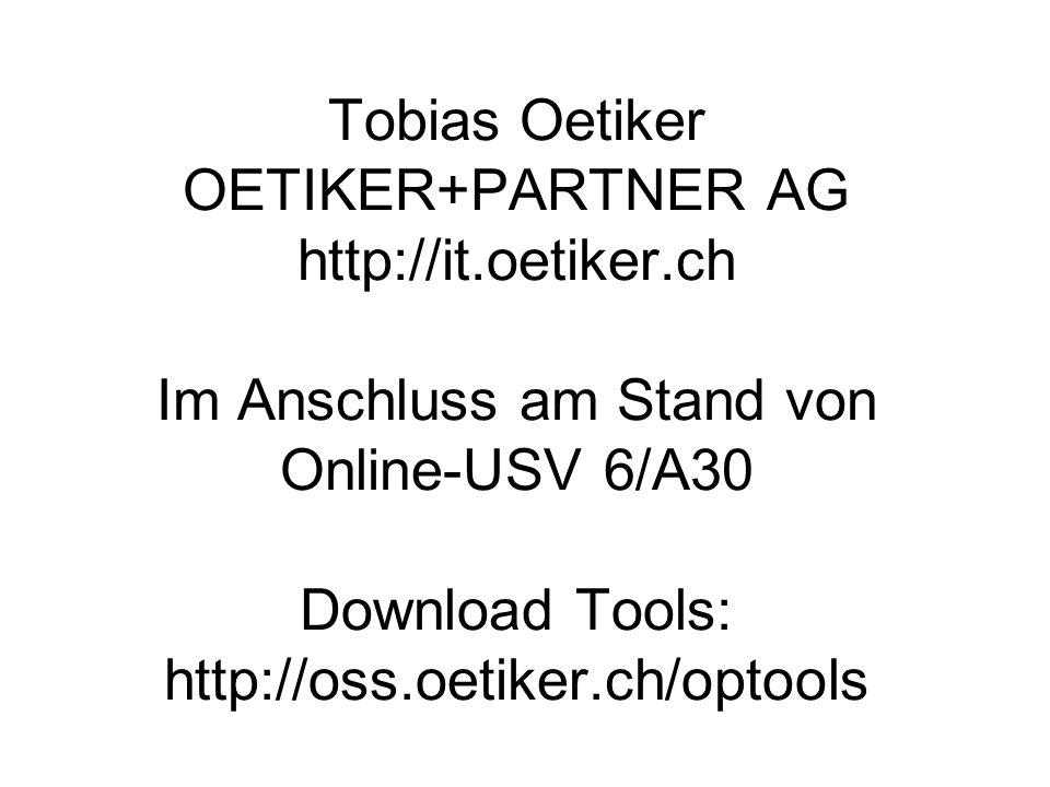 Tobias Oetiker OETIKER+PARTNER AG http://it.oetiker.ch Im Anschluss am Stand von Online-USV 6/A30 Download Tools: http://oss.oetiker.ch/optools