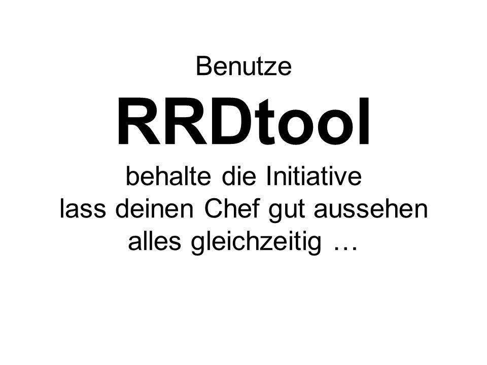 Benutze RRDtool behalte die Initiative lass deinen Chef gut aussehen alles gleichzeitig …