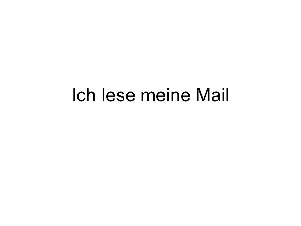 Ich lese meine Mail