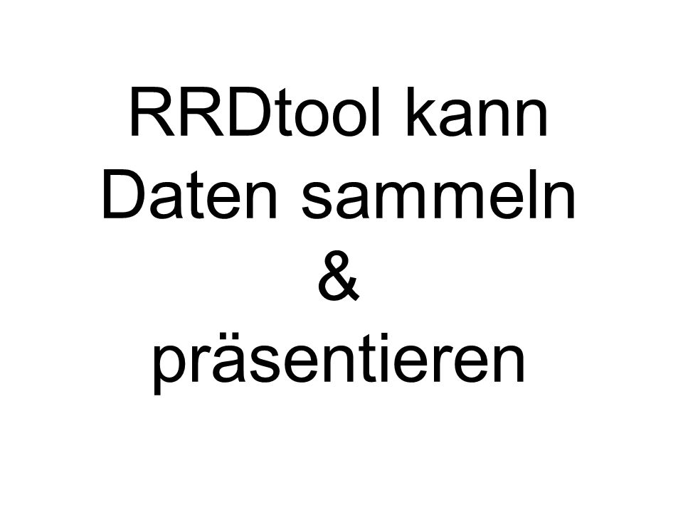 RRDtool kann Daten sammeln & präsentieren