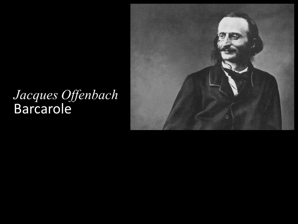 Jacques Offenbach Barcarole