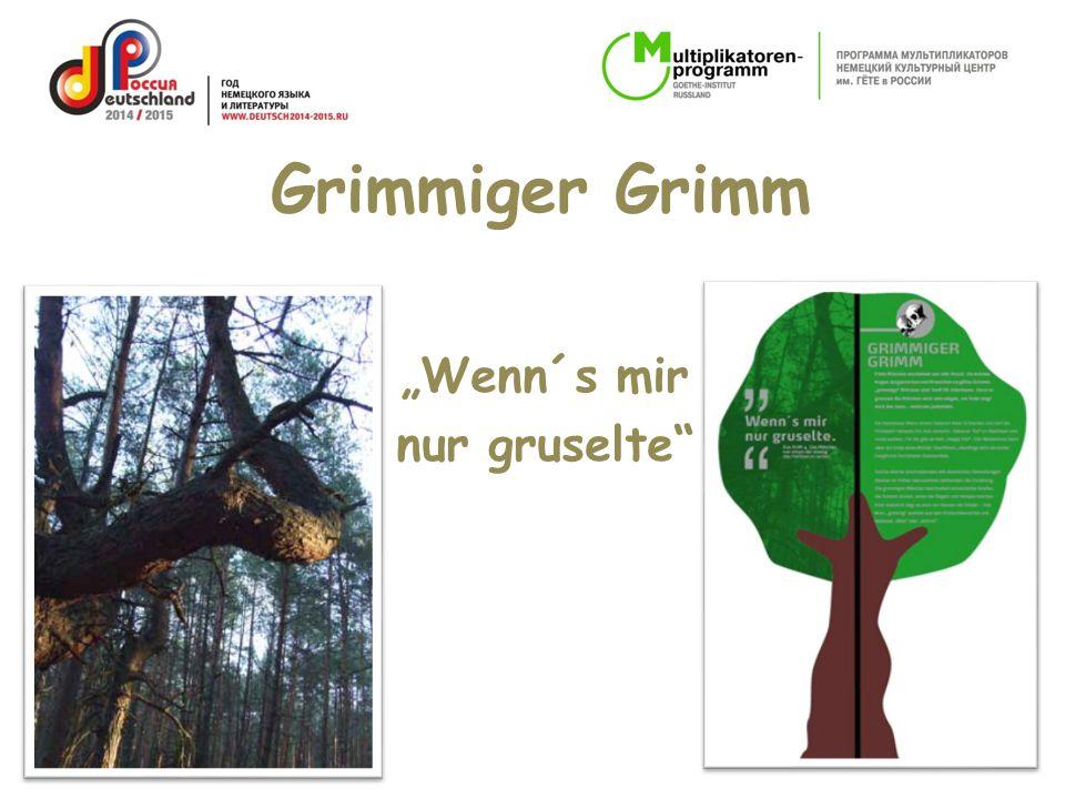 """""""Wenn´s mir nur gruselte"""" Grimmiger Grimm"""