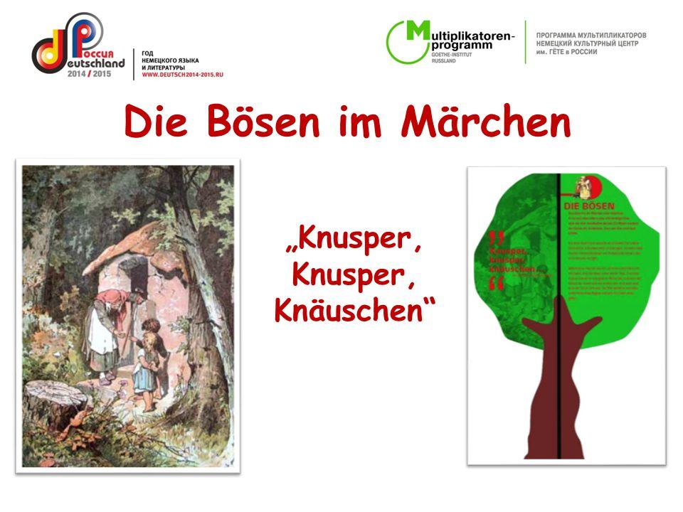 """""""Knusper, Knusper, Knäuschen"""" Die Bösen im Märchen"""