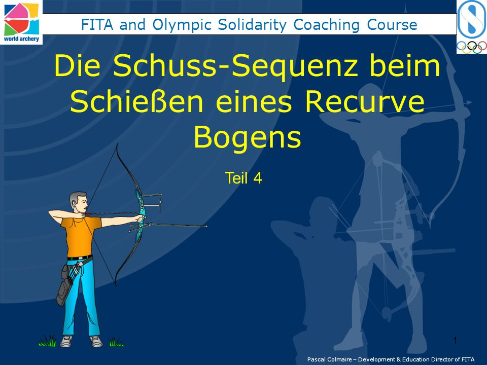 Die Schuss-Sequenz beim Schießen eines Recurve Bogens Pascal Colmaire – Development & Education Director of FITA FITA and Olympic Solidarity Coaching Course Teil 4 1