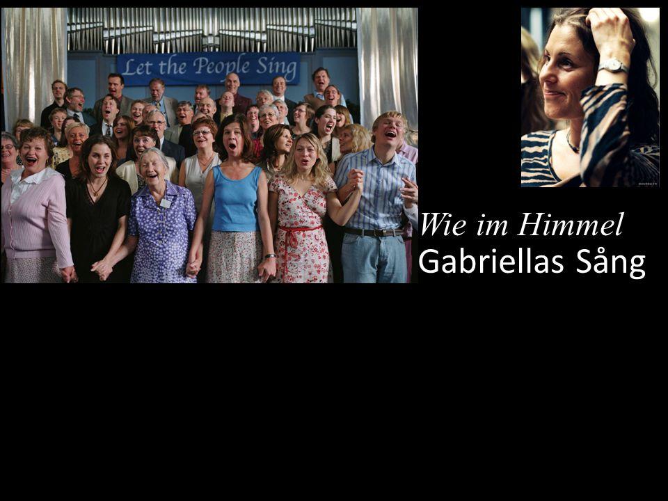 Wie im Himmel Gabriellas Sång