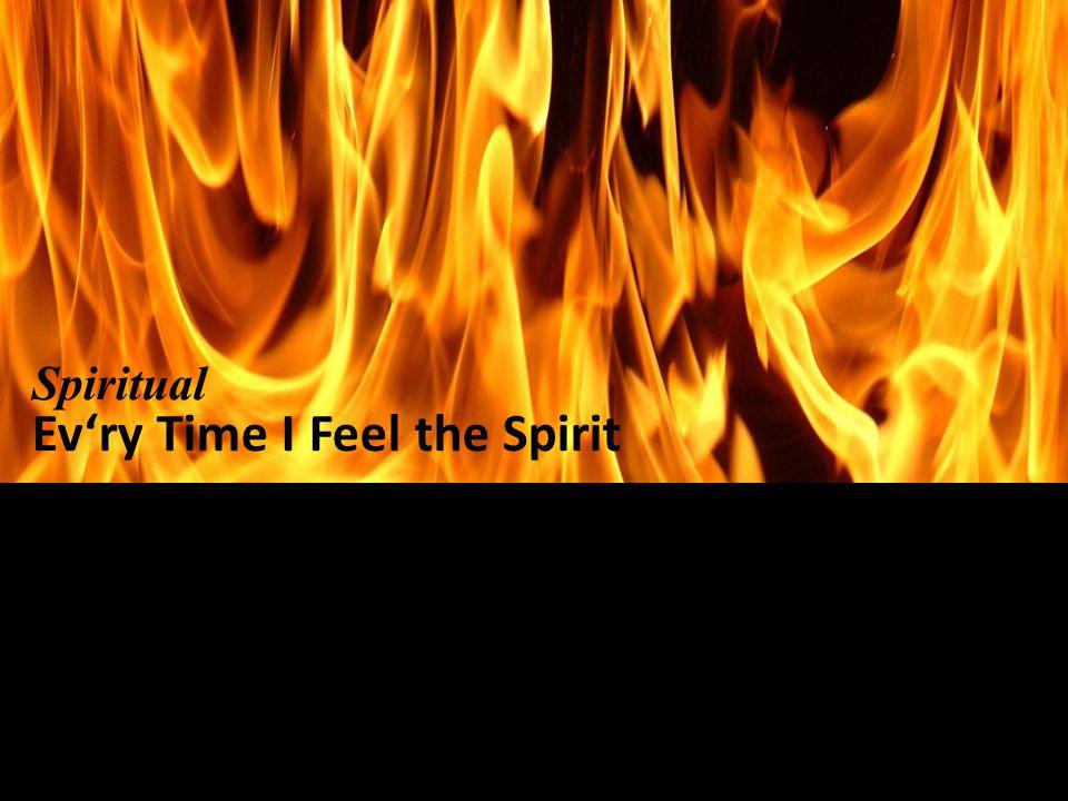 Spiritual Ev'ry Time I Feel the Spirit