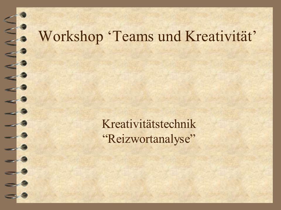 Workshop 'Teams und Kreativität' Kreativitätstechnik Reizwortanalyse