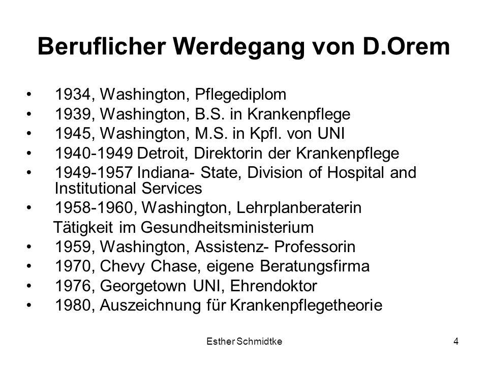 Esther Schmidtke4 Beruflicher Werdegang von D.Orem 1934, Washington, Pflegediplom 1939, Washington, B.S.