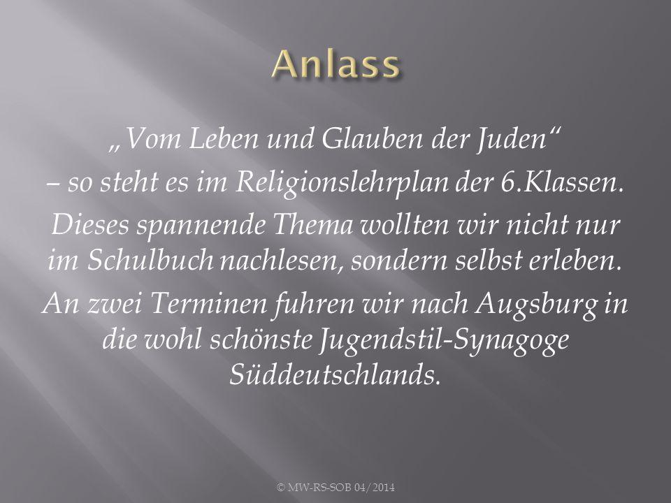 """""""Vom Leben und Glauben der Juden – so steht es im Religionslehrplan der 6.Klassen."""