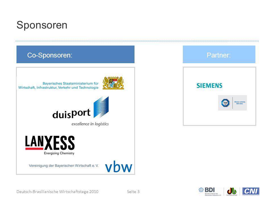 Deutsch-Brasilianische Wirtschaftstage 2010Seite 3 Sponsoren Co-Sponsoren: Silber-Sponsoren Kurz-Info Partner: