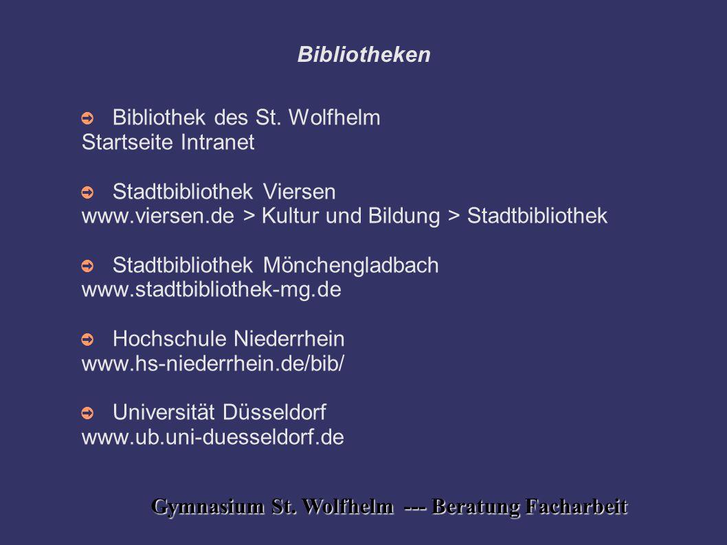 Gymnasium St. Wolfhelm --- Beratung Facharbeit Bibliotheken ➲ Bibliothek des St. Wolfhelm Startseite Intranet ➲ Stadtbibliothek Viersen www.viersen.de