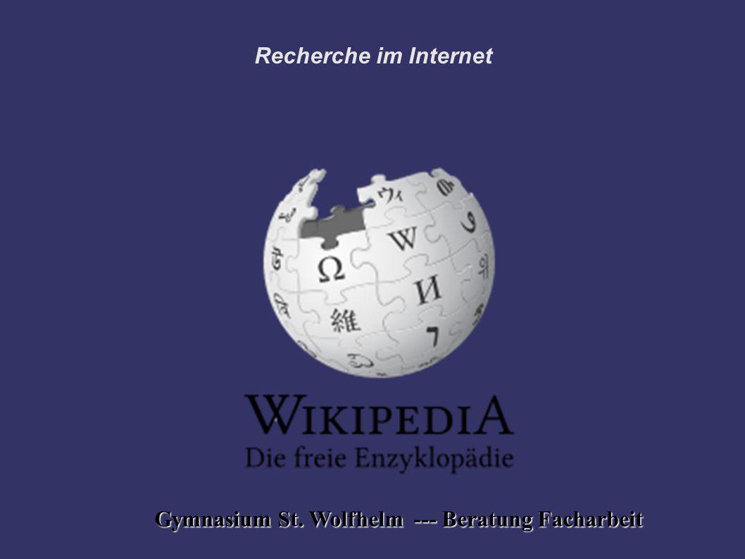 Gymnasium St. Wolfhelm --- Beratung Facharbeit Recherche im Internet