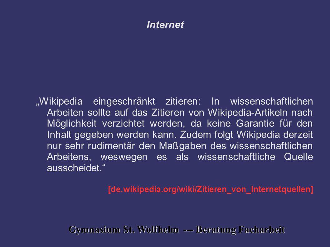 """Gymnasium St. Wolfhelm --- Beratung Facharbeit Internet """"Wikipedia eingeschränkt zitieren: In wissenschaftlichen Arbeiten sollte auf das Zitieren von"""