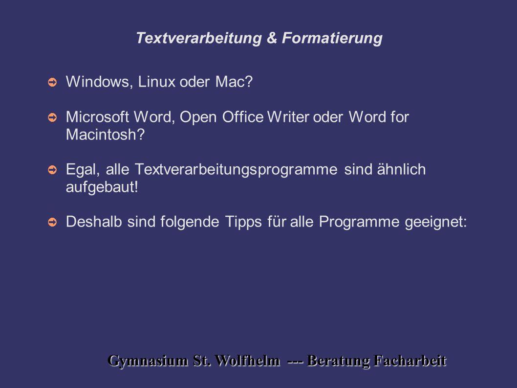 Gymnasium St. Wolfhelm --- Beratung Facharbeit Textverarbeitung & Formatierung ➲ Windows, Linux oder Mac? ➲ Microsoft Word, Open Office Writer oder Wo