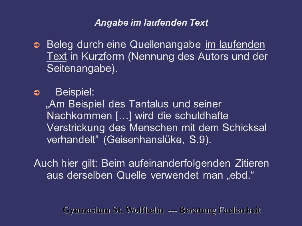 Gymnasium St. Wolfhelm --- Beratung Facharbeit Angabe im laufenden Text ➲ Beleg durch eine Quellenangabe im laufenden Text in Kurzform (Nennung des Au