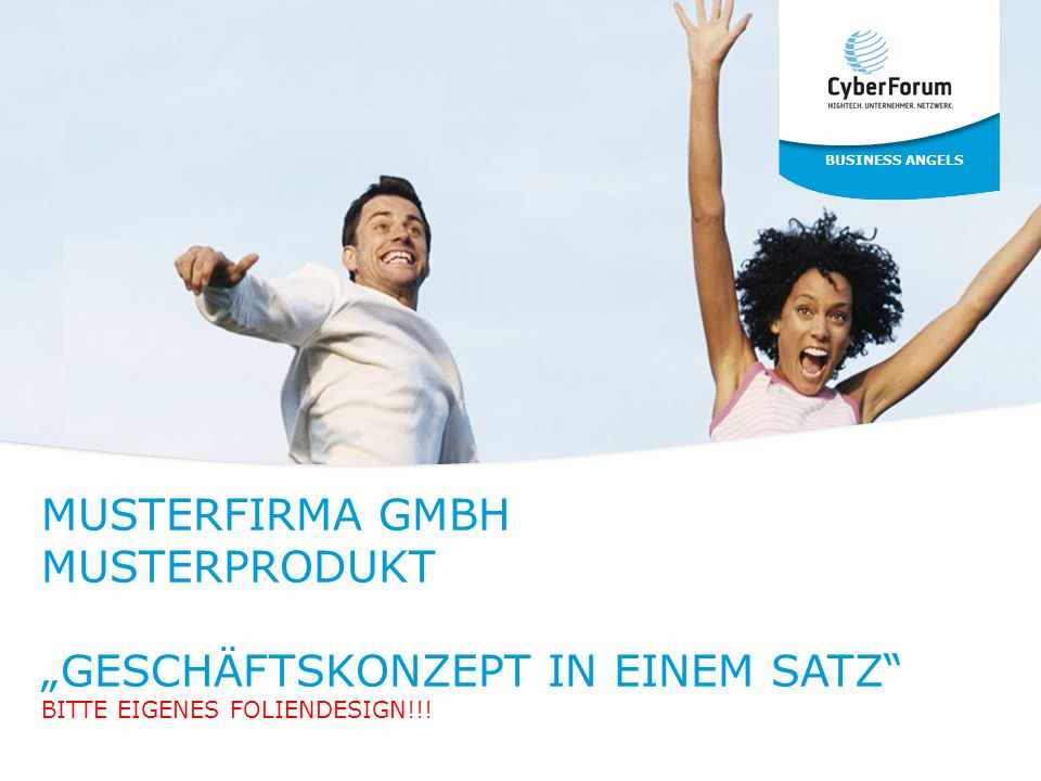 """MUSTERFIRMA GMBH MUSTERPRODUKT """"GESCHÄFTSKONZEPT IN EINEM SATZ"""" BITTE EIGENES FOLIENDESIGN!!! BUSINESS ANGELS"""