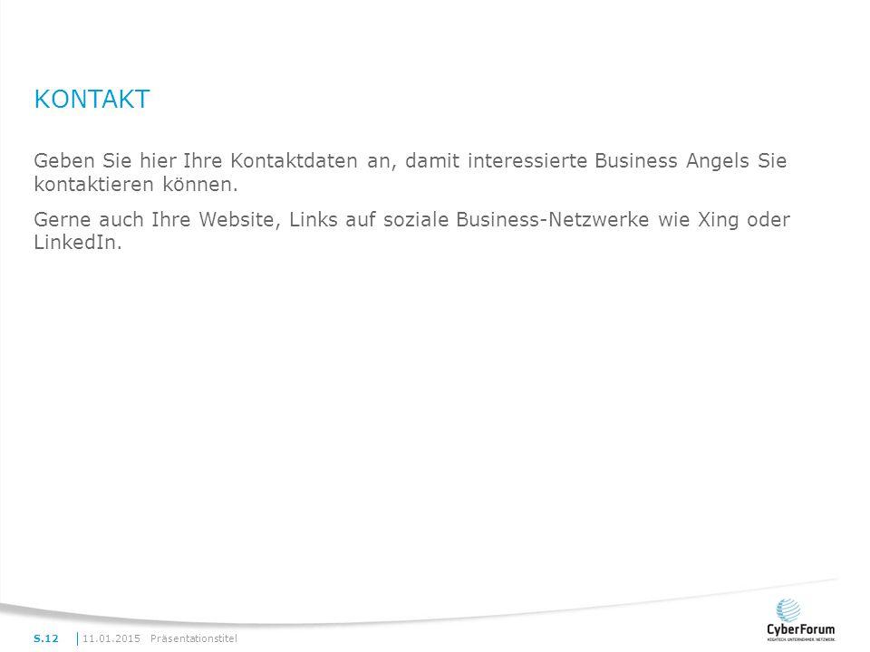 KONTAKT Geben Sie hier Ihre Kontaktdaten an, damit interessierte Business Angels Sie kontaktieren können.