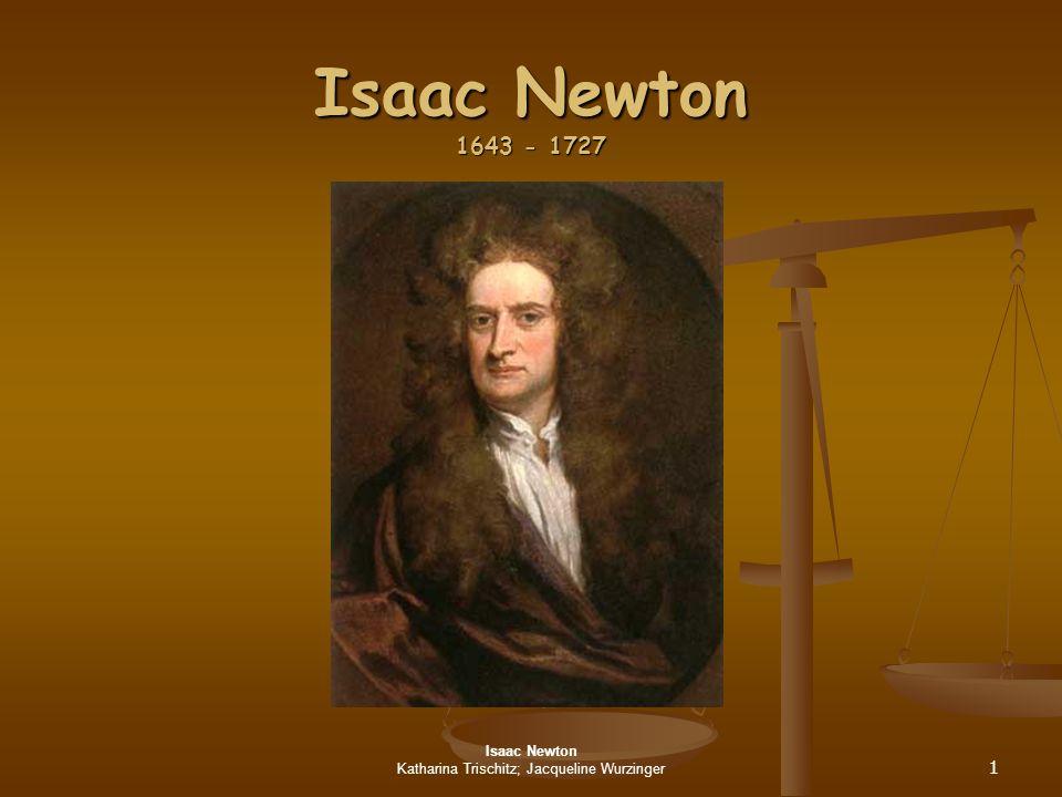 Isaac Newton Katharina Trischitz; Jacqueline Wurzinger 2 Isaac Newton Lebenslauf Lebenslauf Gravitationsgesetz Gravitationsgesetz Die 3 Newtonschen Gesetze Die 3 Newtonschen Gesetze Kraft Kraft Trägheitsgesetz Trägheitsgesetz Spektrum des Lichts Spektrum des Lichts