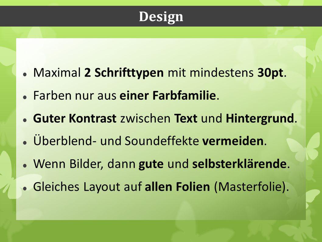 Design Maximal 2 Schrifttypen mit mindestens 30pt.