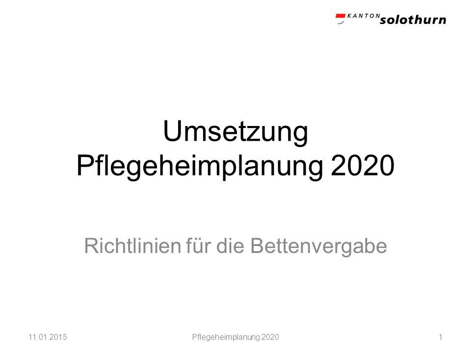 Umsetzung Pflegeheimplanung 2020 Richtlinien für die Bettenvergabe Pflegeheimplanung 2020111.01.2015