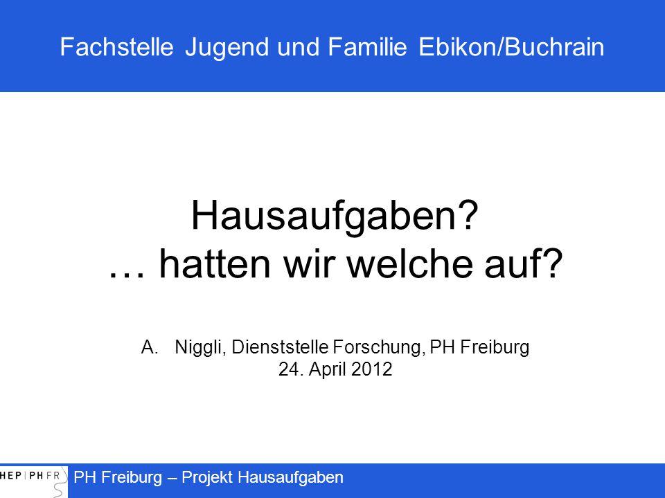 PH Freiburg – Projekt Hausaufgaben 22 Elterliche Hausaufgabenhilfe und Schulleistung Testleistung Unterstützung Einmischung Männlich Testleistung Unterstützung Einmischung Jahresbeginn Ende Jahr Rot = negativer Zusammenhang (Niggli et al., 2007)