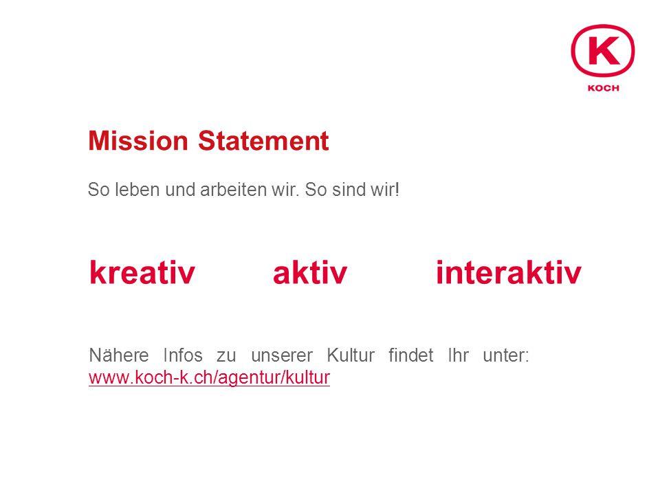 Mission Statement So leben und arbeiten wir. So sind wir.