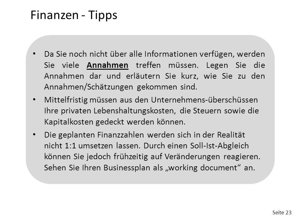 Seite 23 Da Sie noch nicht über alle Informationen verfügen, werden Sie viele Annahmen treffen müssen. Legen Sie die Annahmen dar und erläutern Sie ku
