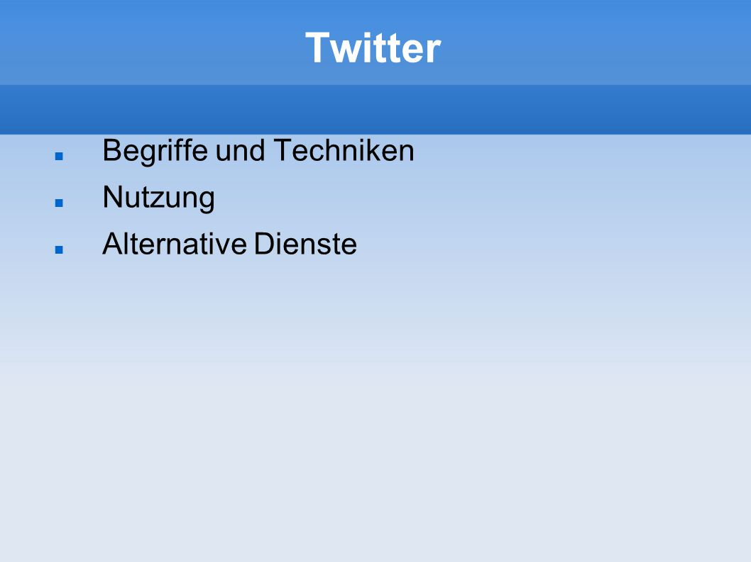 Twitter Begriffe und Techniken Nutzung Alternative Dienste
