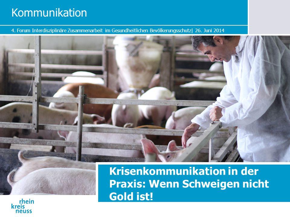 4. Forum Interdisziplinäre Zusammenarbeit im Gesundheitlichen Bevölkerungsschutz| 26. Juni 2014 Krisenkommunikation in der Praxis: Wenn Schweigen nich