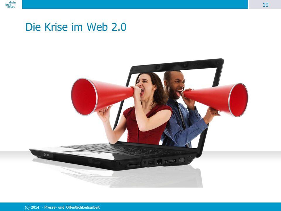 10 (c) 2014 - Presse- und Öffentlichkeitsarbeit Die Krise im Web 2.0