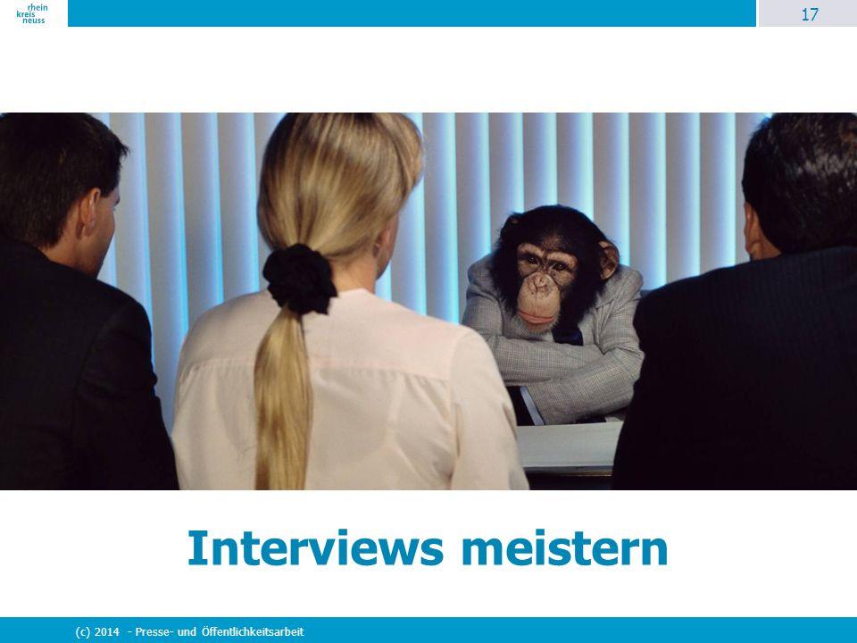 17 (c) 2014 - Presse- und Öffentlichkeitsarbeit Interviews meistern