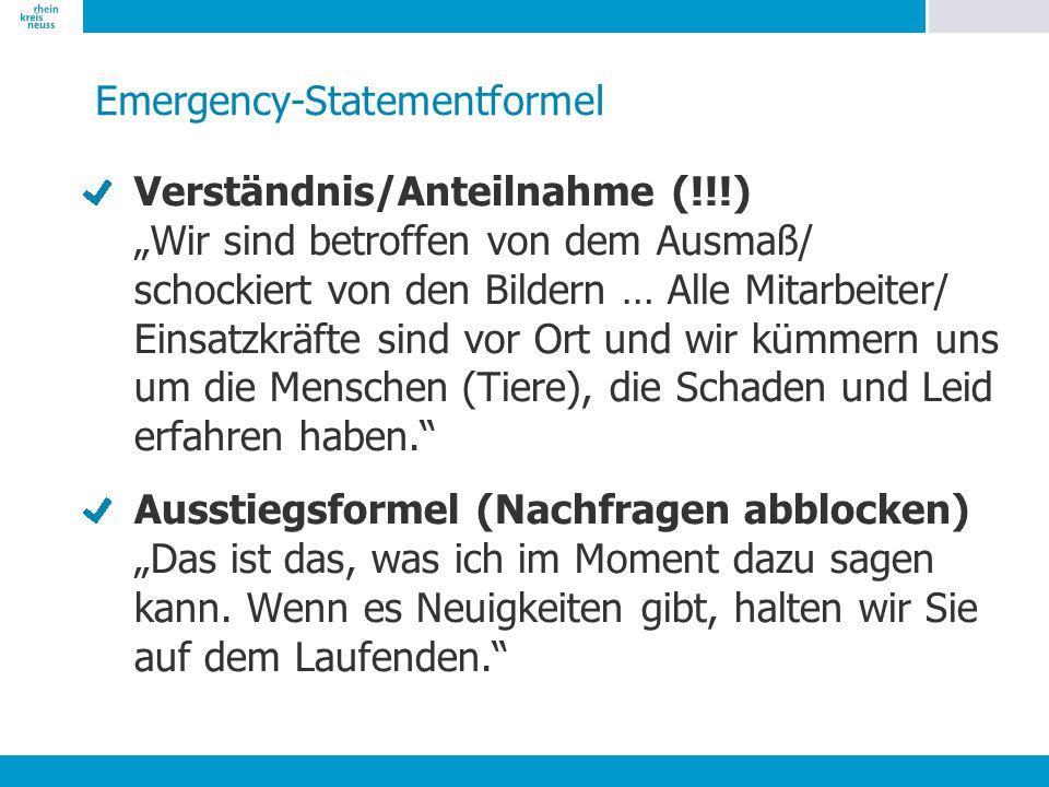 """Emergency-Statementformel Verständnis/Anteilnahme (!!!) """"Wir sind betroffen von dem Ausmaß/ schockiert von den Bildern … Alle Mitarbeiter/ Einsatzkräf"""