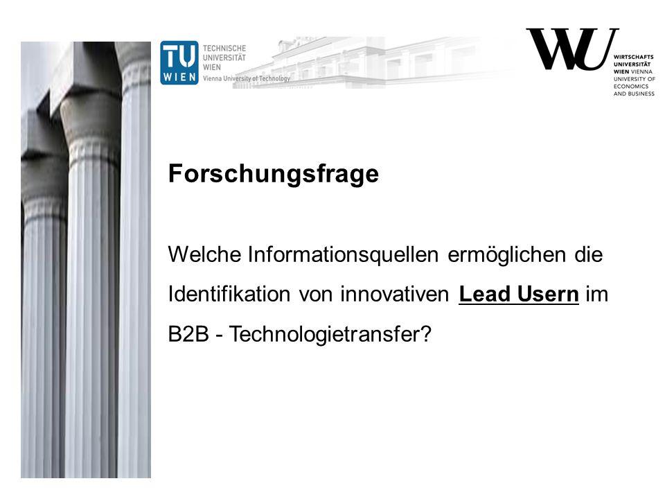 Forschungsfrage Welche Informationsquellen ermöglichen die Identifikation von innovativen Lead Usern im B2B - Technologietransfer?