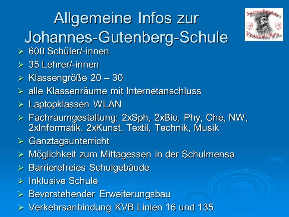Allgemeine Infos zur Johannes-Gutenberg-Schule  600 Schüler/-innen  35 Lehrer/-innen  Klassengröße 20 – 30  alle Klassenräume mit Internetanschlus