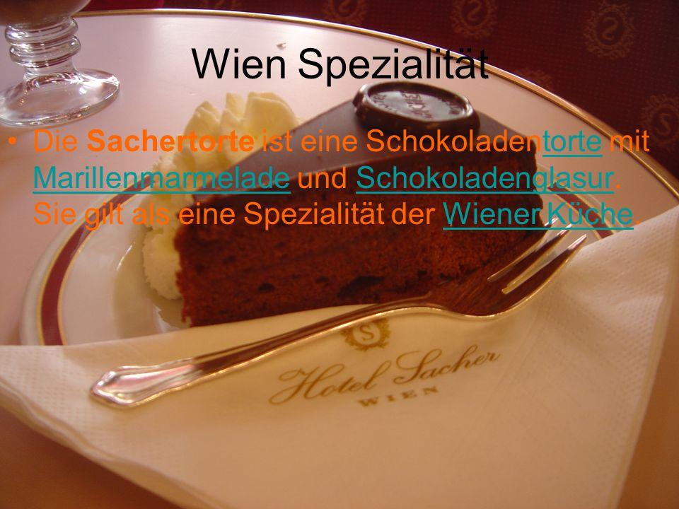 Wien Spezialität Die Sachertorte ist eine Schokoladentorte mit Marillenmarmelade und Schokoladenglasur. Sie gilt als eine Spezialität der Wiener Küche