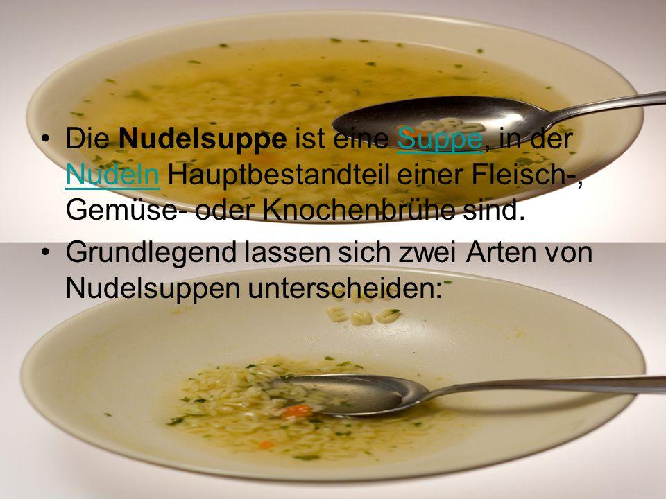 Die Nudelsuppe ist eine Suppe, in der Nudeln Hauptbestandteil einer Fleisch-, Gemüse- oder Knochenbrühe sind.Suppe Nudeln Grundlegend lassen sich zwei