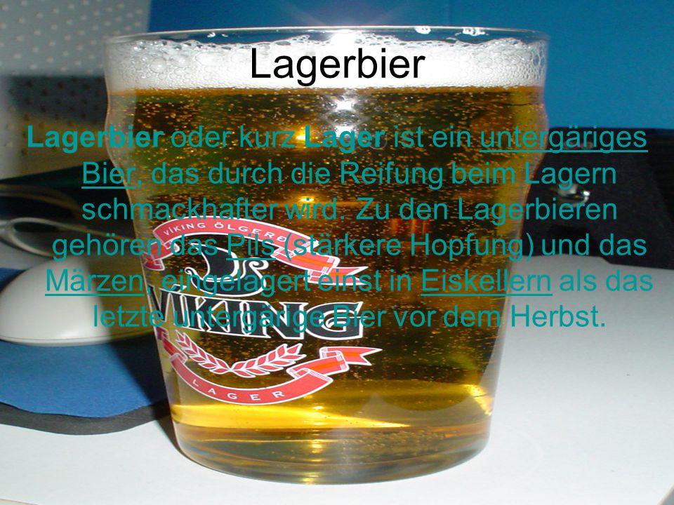 Lagerbier Lagerbier oder kurz Lager ist ein untergäriges Bier, das durch die Reifung beim Lagern schmackhafter wird. Zu den Lagerbieren gehören das Pi