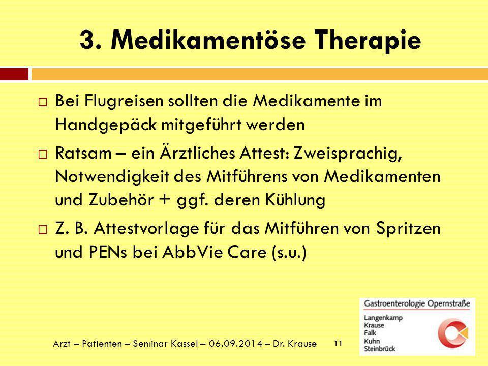 3.Medikamentöse Therapie Besonderheiten bei Biologika:  1.