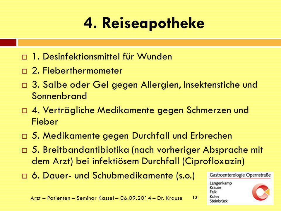 5.Reiseimpfungen  Rechtzeitige Information über den für das Reiseland empfohlenen Impfschutz.