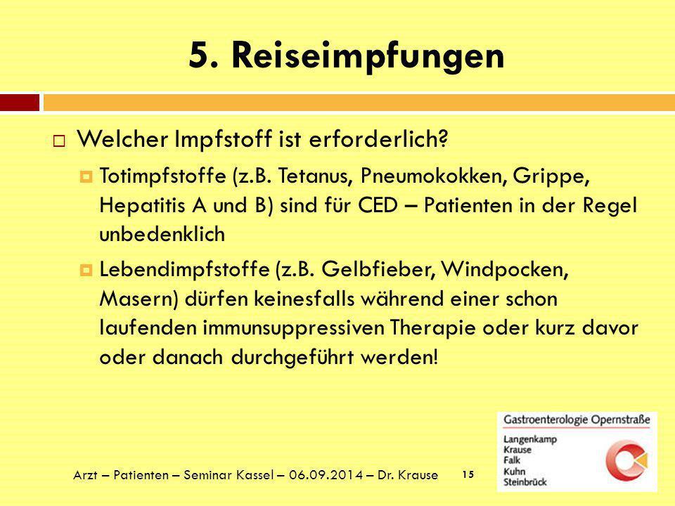 6.Weitere Informationen 16 Arzt – Patienten – Seminar Kassel – 06.09.2014 – Dr.