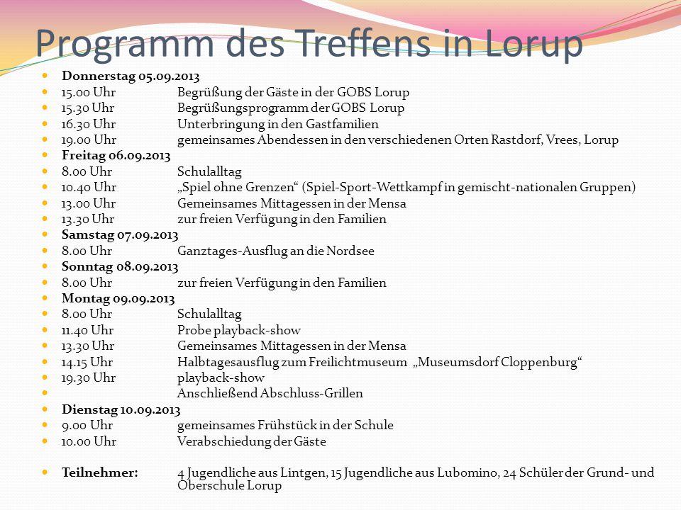 Programm des Treffens in Lorup Donnerstag 05.09.2013 15.00 UhrBegrüßung der Gäste in der GOBS Lorup 15.30 UhrBegrüßungsprogramm der GOBS Lorup 16.30 U
