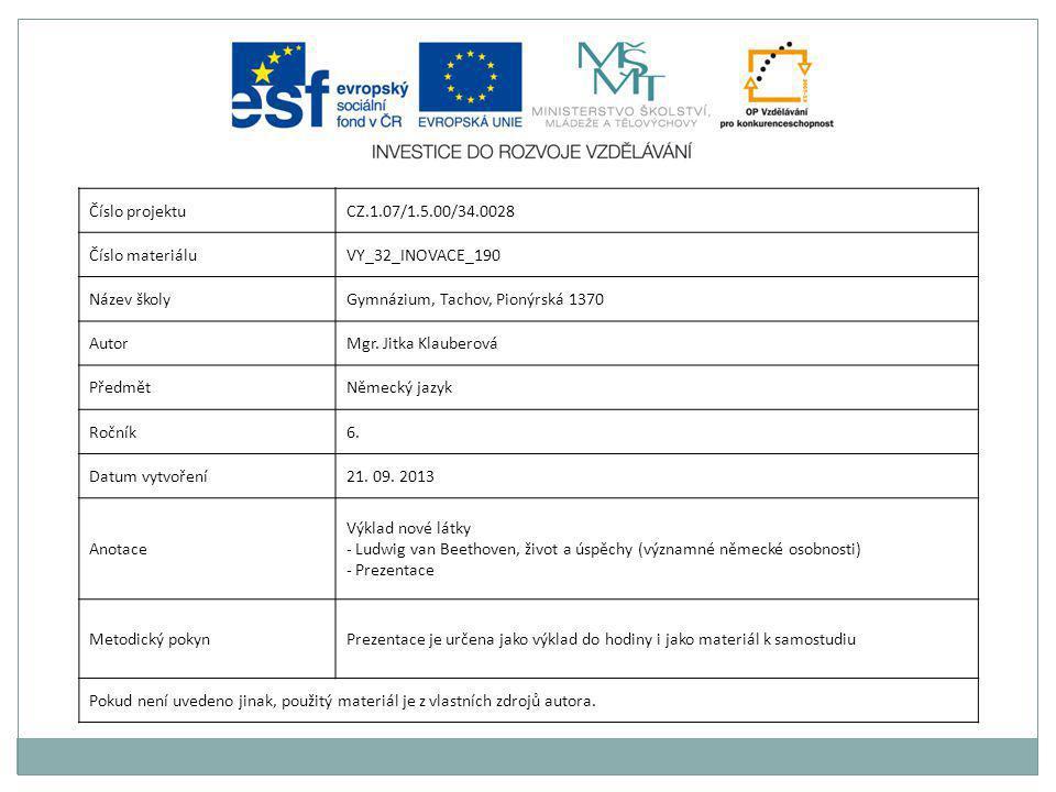Číslo projektuCZ.1.07/1.5.00/34.0028 Číslo materiáluVY_32_INOVACE_190 Název školyGymnázium, Tachov, Pionýrská 1370 AutorMgr.