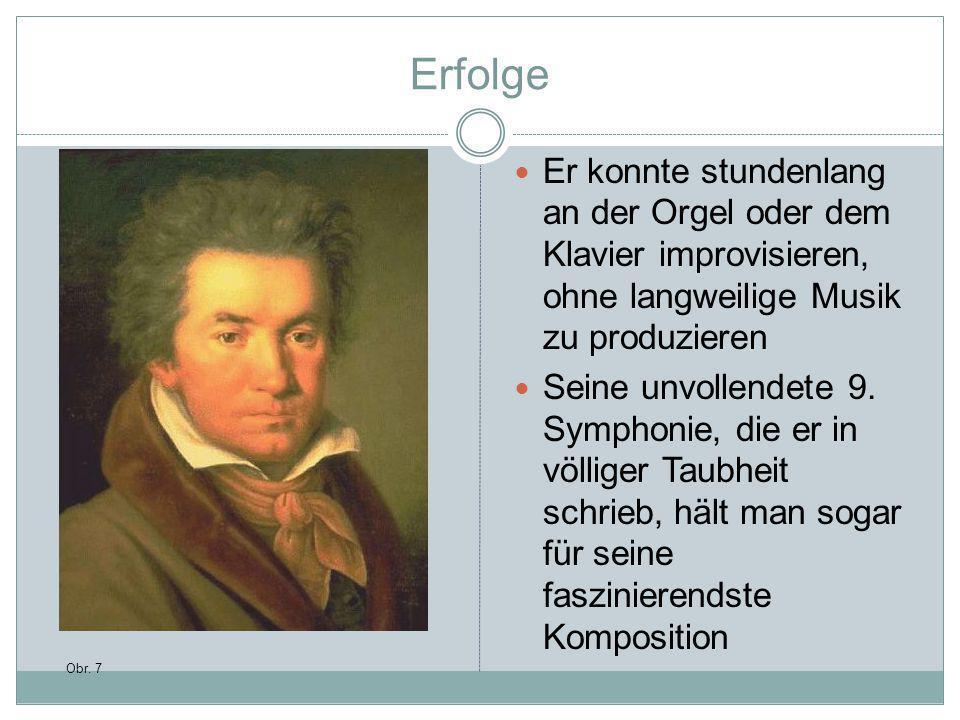 Erfolge Er konnte stundenlang an der Orgel oder dem Klavier improvisieren, ohne langweilige Musik zu produzieren Seine unvollendete 9.