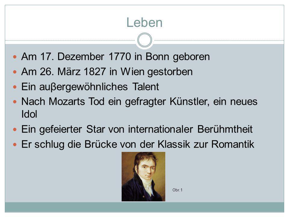 Leben Am 17.Dezember 1770 in Bonn geboren Am 26.
