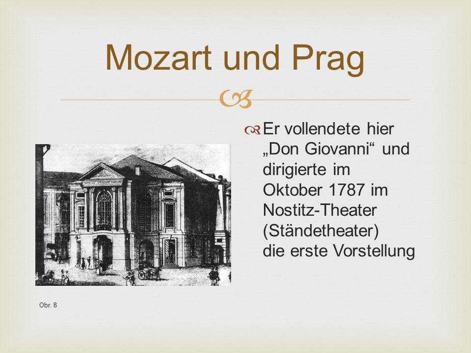 """ Mozart und Prag  Er vollendete hier """"Don Giovanni"""" und dirigierte im Oktober 1787 im Nostitz-Theater (Ständetheater) die erste Vorstellung Obr. 8"""