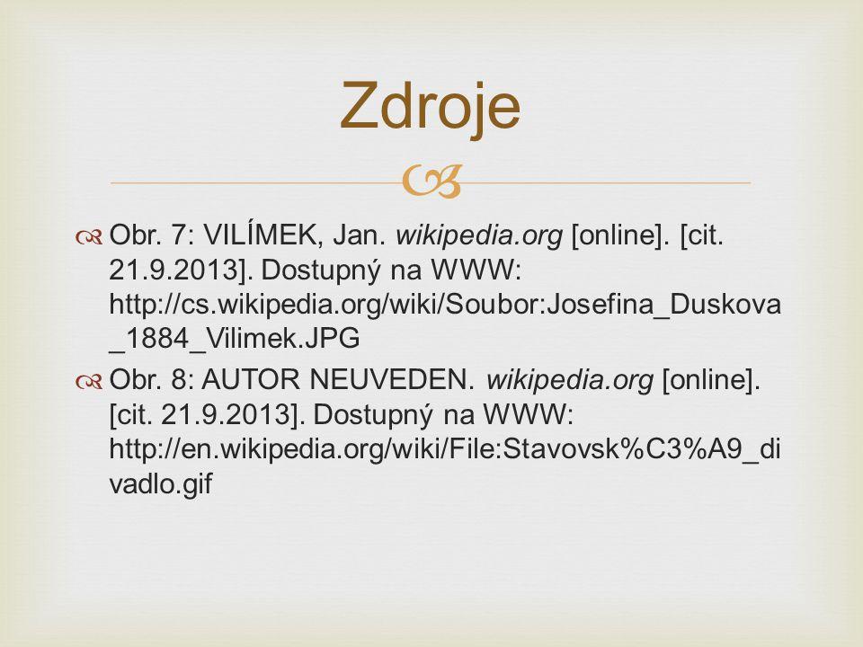   Obr. 7: VILÍMEK, Jan. wikipedia.org [online]. [cit. 21.9.2013]. Dostupný na WWW: http://cs.wikipedia.org/wiki/Soubor:Josefina_Duskova _1884_Vilime